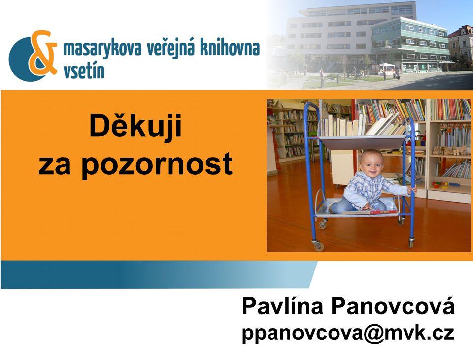 Děkuji za pozornost Pavlína Panovcová ppanovcova@mvk.cz