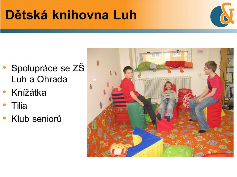 Dětská knihovna Luh Spolupráce se ZŠ Luh a Ohrada Knížátka Tilia