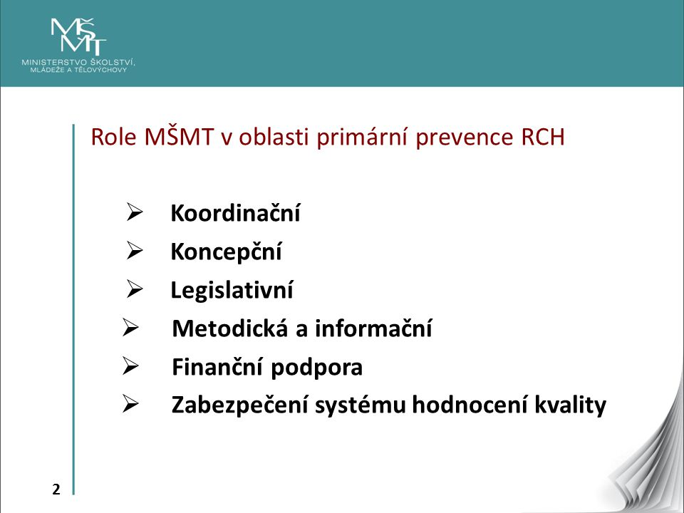 Role MŠMT v oblasti primární prevence RCH