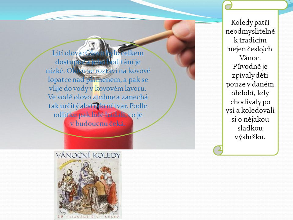 Koledy patří neodmyslitelně k tradicím nejen českých Vánoc