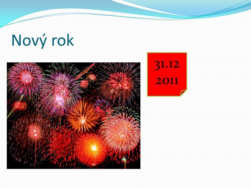 1.1 2012 Nový rok 31.12 2011