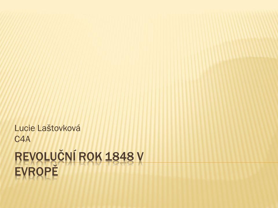 Lucie Laštovková C4A Revoluční rok 1848 v Evropě