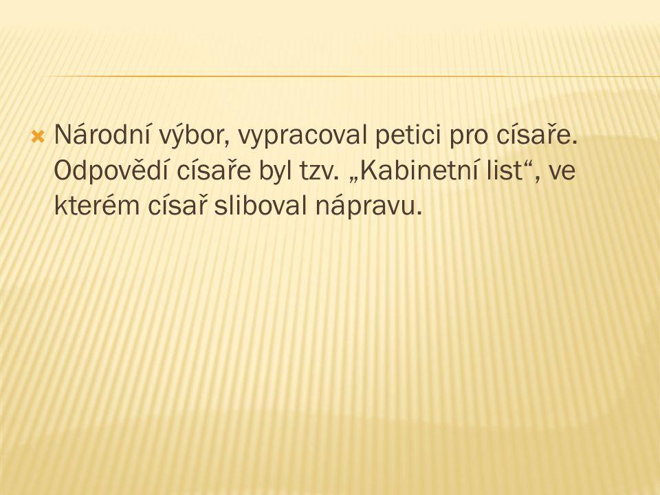 Národní výbor, vypracoval petici pro císaře. Odpovědí císaře byl tzv