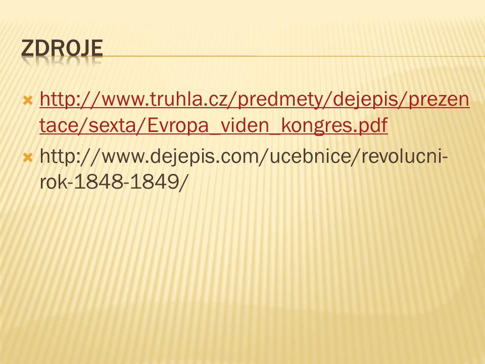 Zdroje http://www.truhla.cz/predmety/dejepis/prezentace/sexta/Evropa_viden_kongres.pdf.