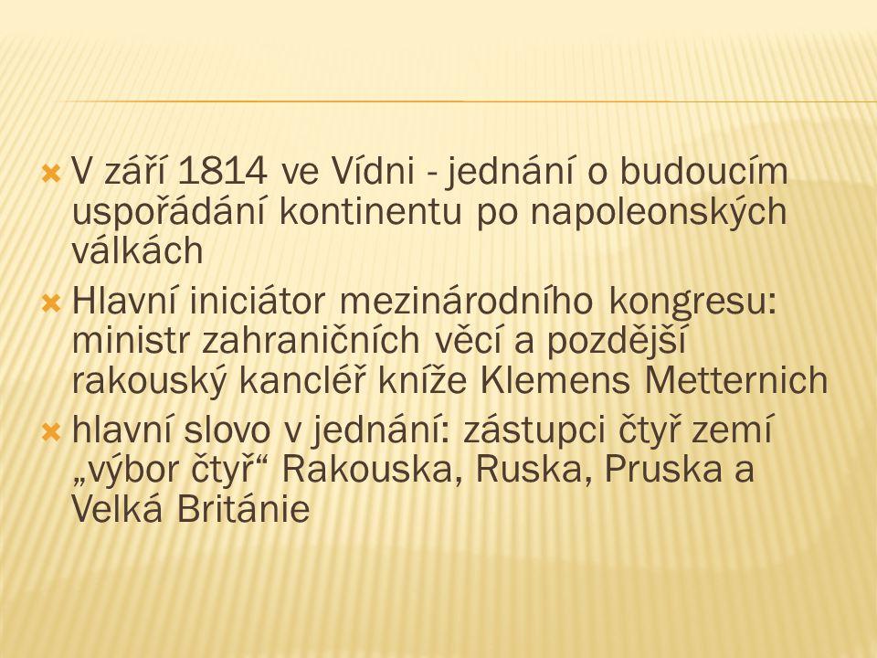 V září 1814 ve Vídni - jednání o budoucím uspořádání kontinentu po napoleonských válkách