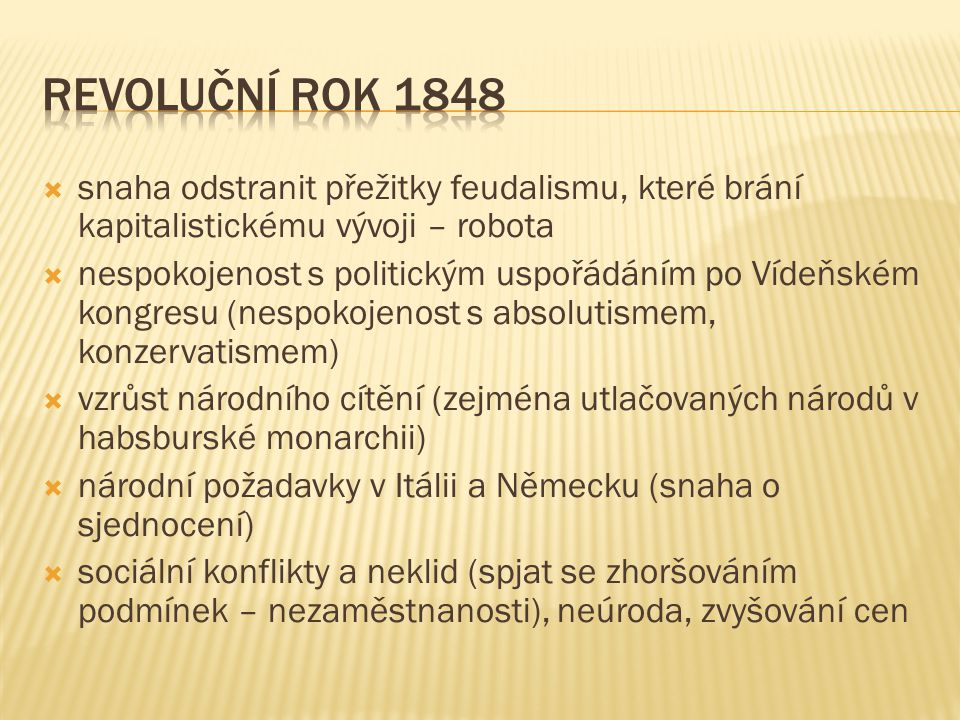 Revoluční rok 1848 snaha odstranit přežitky feudalismu, které brání kapitalistickému vývoji – robota.