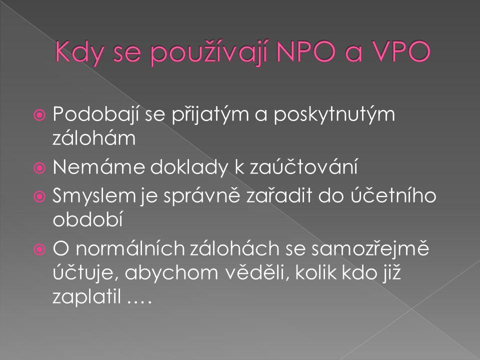 Kdy se používají NPO a VPO