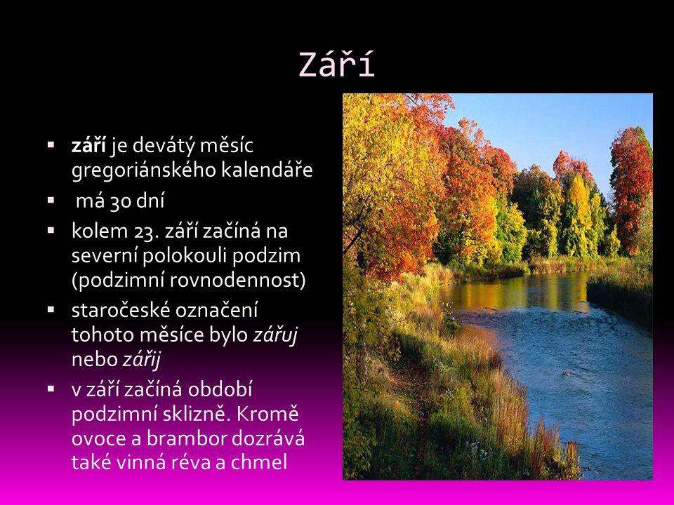 Září září je devátý měsíc gregoriánského kalendáře má 30 dní
