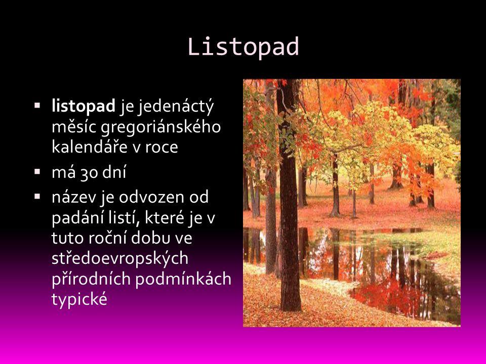 Listopad listopad je jedenáctý měsíc gregoriánského kalendáře v roce
