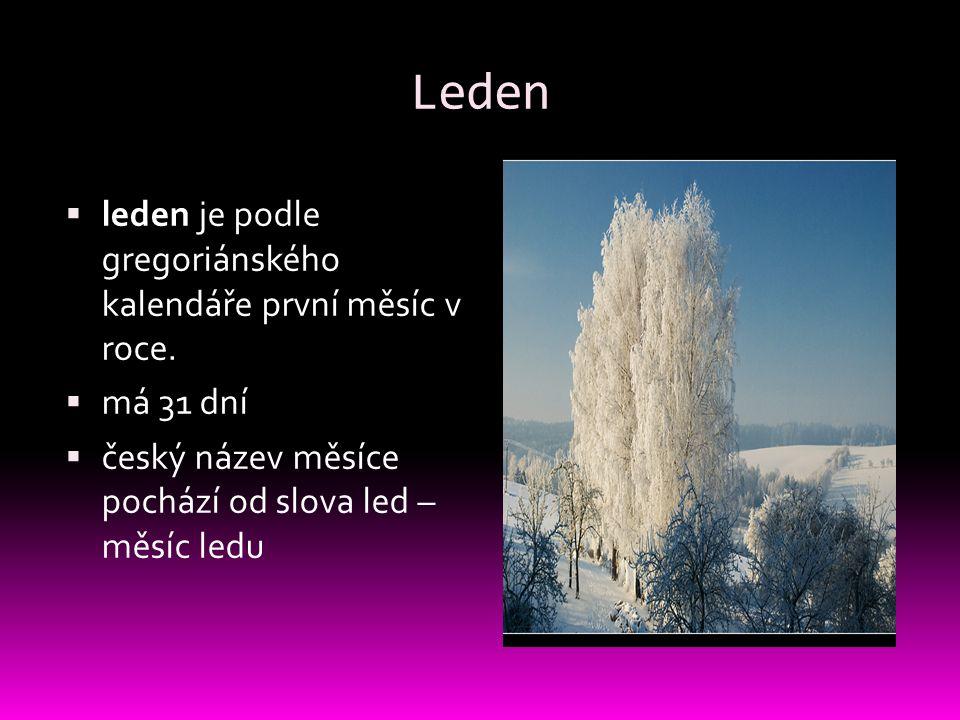 Leden leden je podle gregoriánského kalendáře první měsíc v roce.