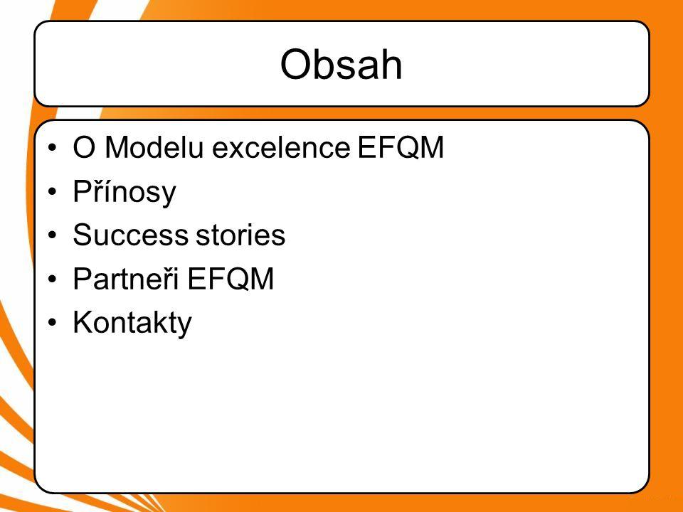 Obsah O Modelu excelence EFQM Přínosy Success stories Partneři EFQM
