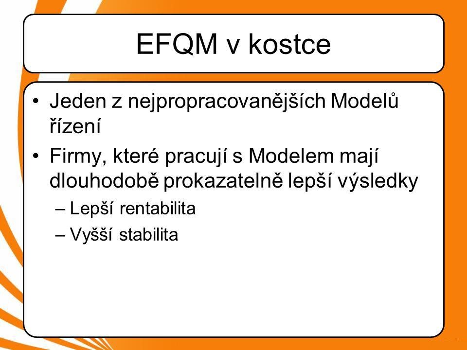 EFQM v kostce Jeden z nejpropracovanějších Modelů řízení