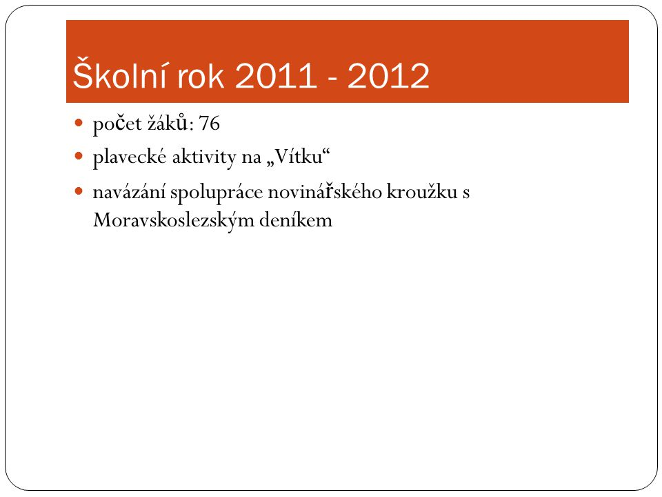 """Školní rok 2011 - 2012 počet žáků: 76 plavecké aktivity na """"Vítku"""