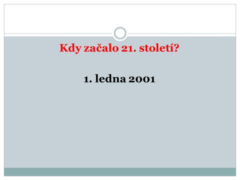 Kdy začalo 21. století 1. ledna 2001