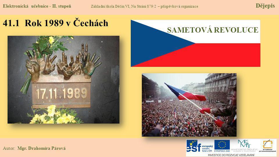 41.1 Rok 1989 v Čechách SAMETOVÁ REVOLUCE