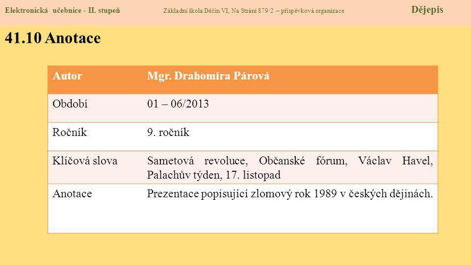 41.10 Anotace Autor Mgr. Drahomíra Párová Období 01 – 06/2013 Ročník