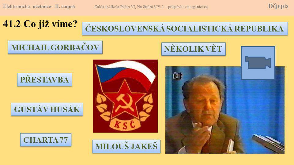 41.2 Co již víme ČESKOSLOVENSKÁ SOCIALISTICKÁ REPUBLIKA