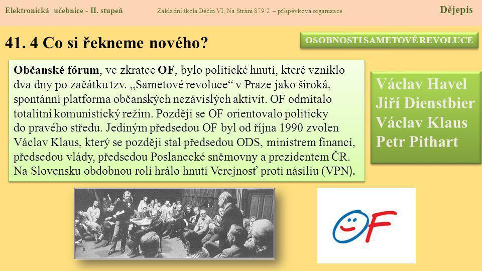 41. 4 Co si řekneme nového Václav Havel Jiří Dienstbier Václav Klaus