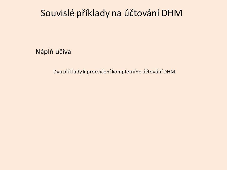 Souvislé příklady na účtování DHM