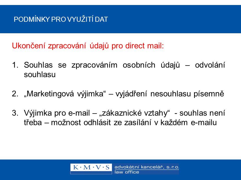 Ukončení zpracování údajů pro direct mail: