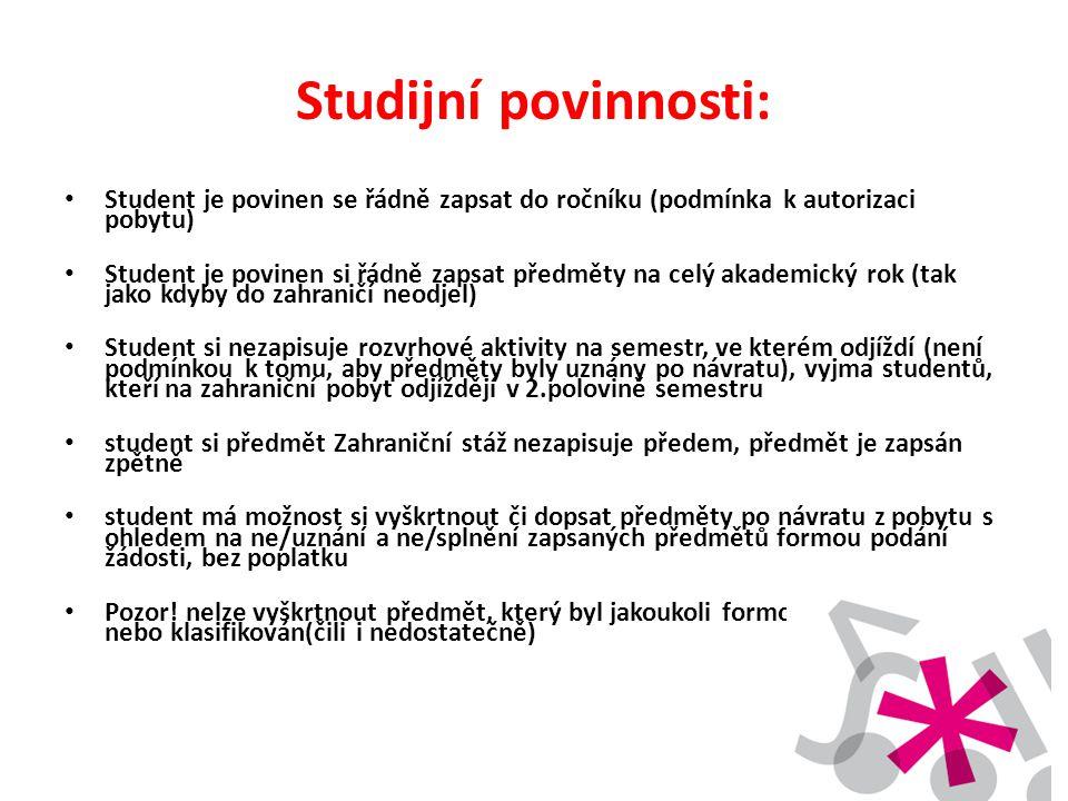Studijní povinnosti: Student je povinen se řádně zapsat do ročníku (podmínka k autorizaci pobytu)