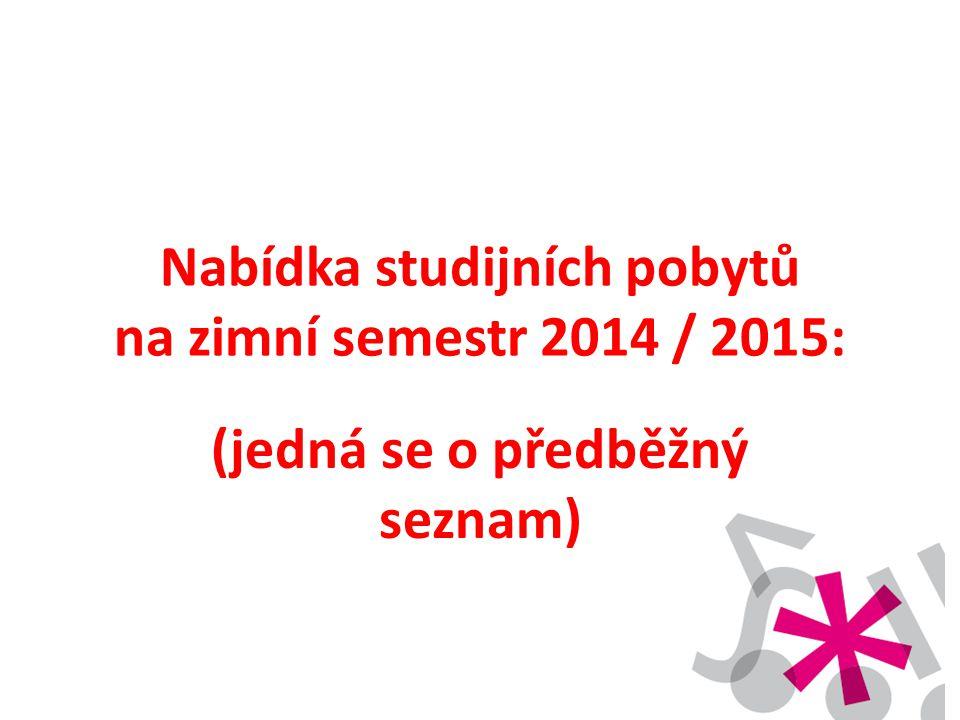 Nabídka studijních pobytů na zimní semestr 2014 / 2015: