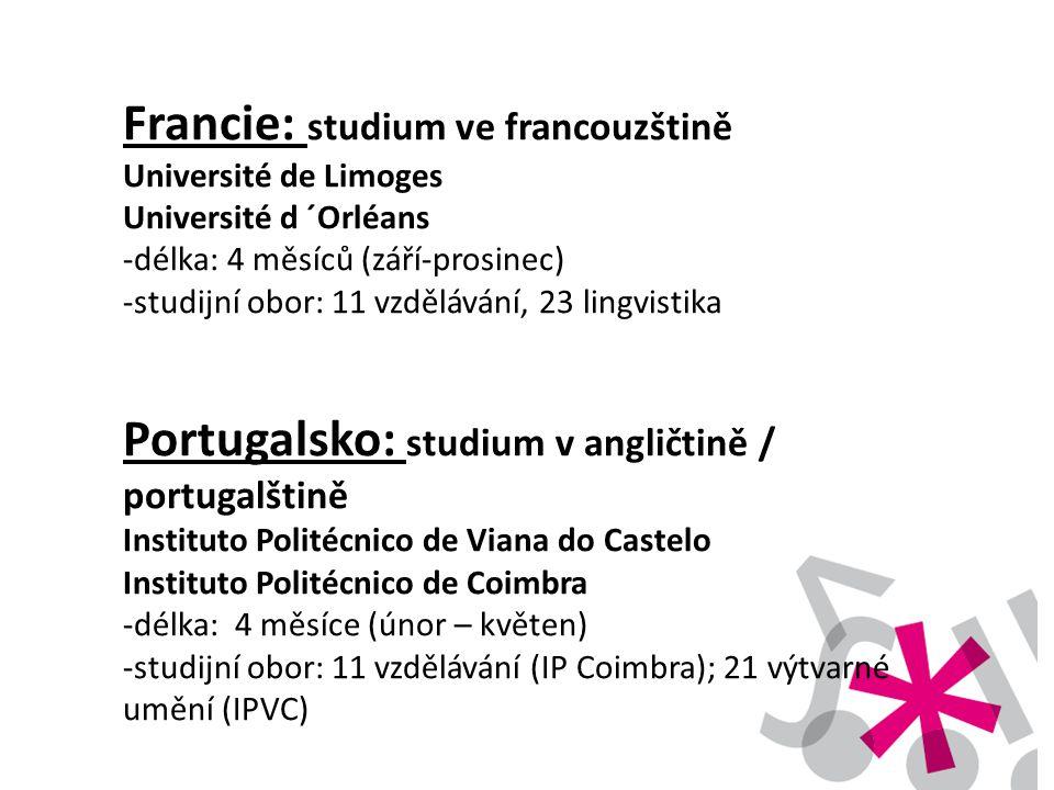 Francie: studium ve francouzštině Université de Limoges Université d ´Orléans -délka: 4 měsíců (září-prosinec) -studijní obor: 11 vzdělávání, 23 lingvistika