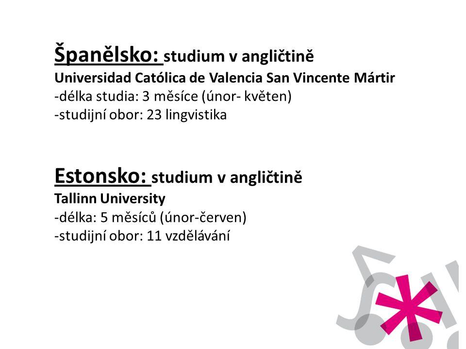 Španělsko: studium v angličtině Universidad Católica de Valencia San Vincente Mártir -délka studia: 3 měsíce (únor- květen) -studijní obor: 23 lingvistika