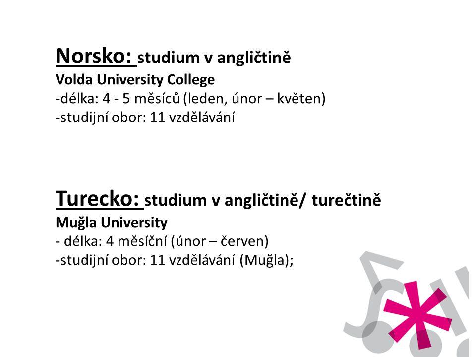 Norsko: studium v angličtině Volda University College -délka: 4 - 5 měsíců (leden, únor – květen) -studijní obor: 11 vzdělávání