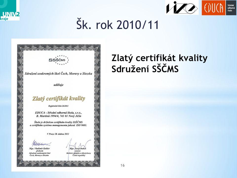 Šk. rok 2010/11 Zlatý certifikát kvality Sdružení SŠČMS