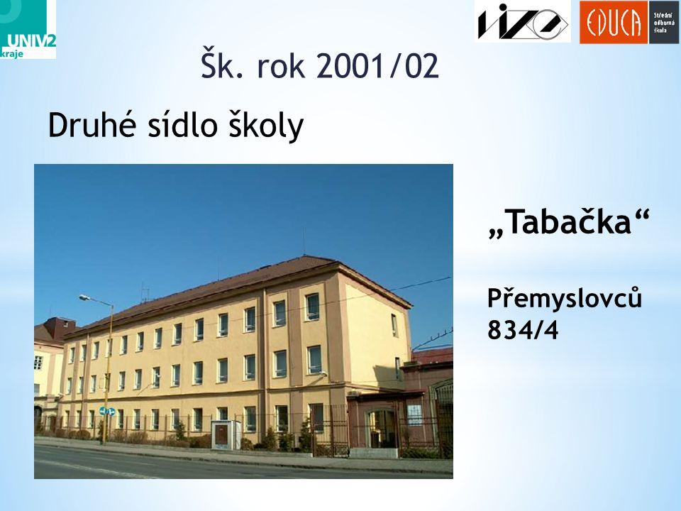"""Šk. rok 2001/02 Druhé sídlo školy """"Tabačka Přemyslovců 834/4"""