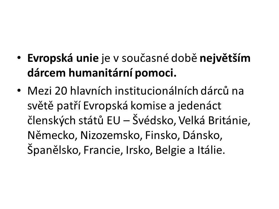 Evropská unie je v současné době největším dárcem humanitární pomoci.