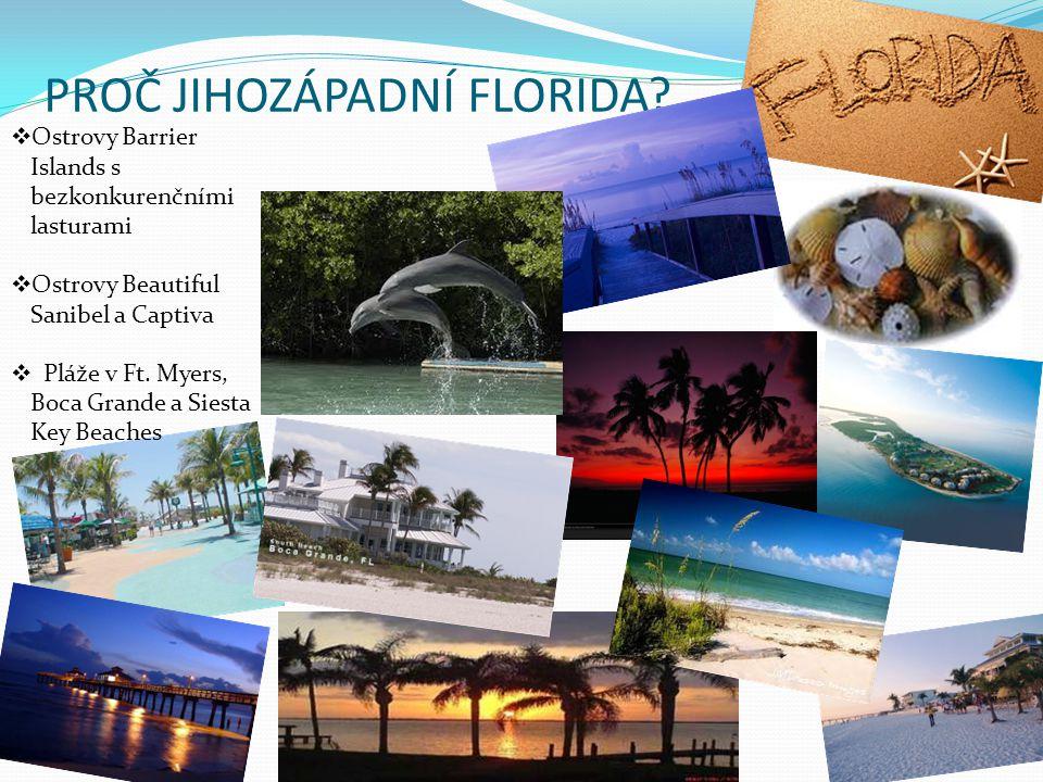 PROČ JIHOZÁPADNÍ FLORIDA