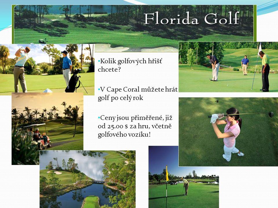 Kolik golfových hřišť chcete