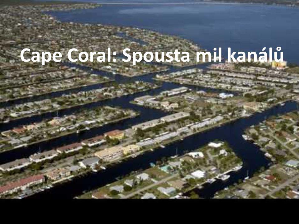 Cape Coral: Spousta mil kanálů