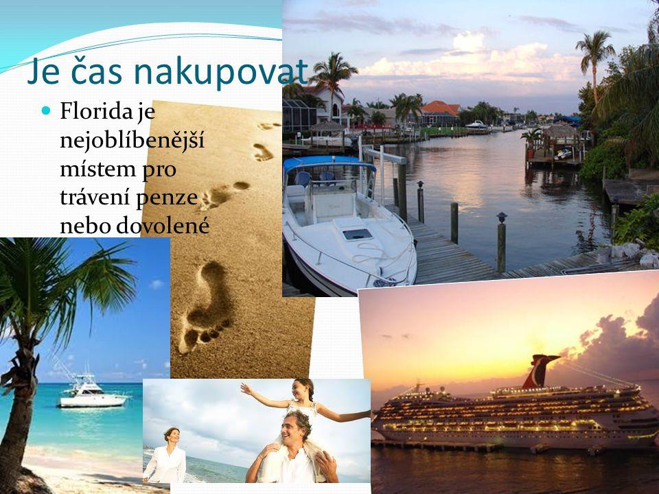 Je čas nakupovat Florida je nejoblíbenější místem pro trávení penze nebo dovolené