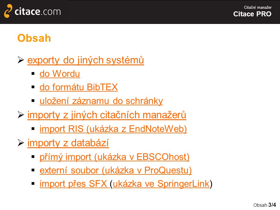 Obsah exporty do jiných systémů importy z jiných citačních manažerů