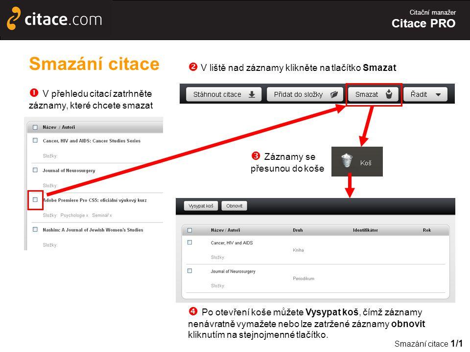 Smazání citace  V liště nad záznamy klikněte na tlačítko Smazat