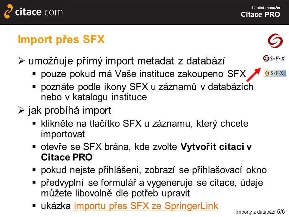 Import přes SFX umožňuje přímý import metadat z databází