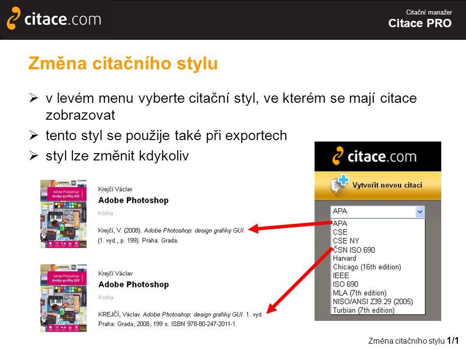 Změna citačního stylu v levém menu vyberte citační styl, ve kterém se mají citace zobrazovat. tento styl se použije také při exportech.