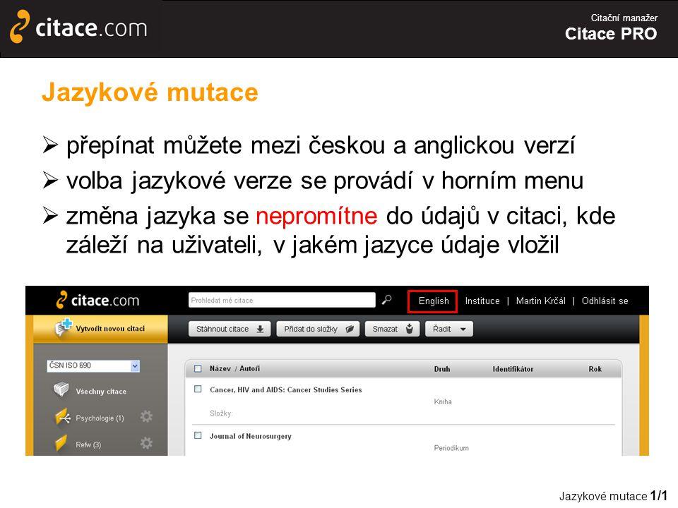 Jazykové mutace přepínat můžete mezi českou a anglickou verzí