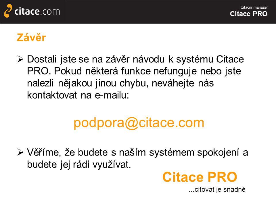 podpora@citace.com Citace PRO Závěr