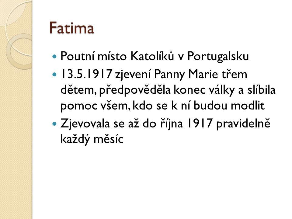 Fatima Poutní místo Katolíků v Portugalsku