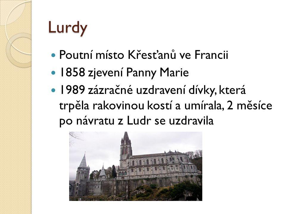 Lurdy Poutní místo Křesťanů ve Francii 1858 zjevení Panny Marie