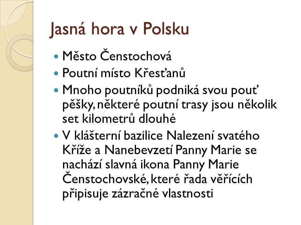 Jasná hora v Polsku Město Čenstochová Poutní místo Křesťanů