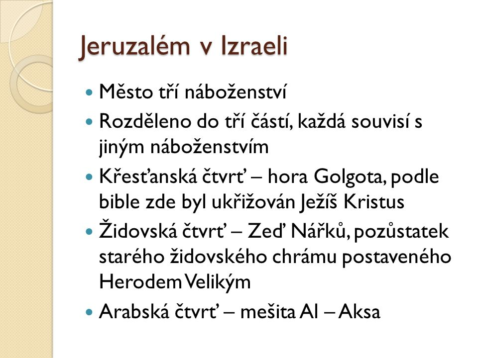 Jeruzalém v Izraeli Město tří náboženství