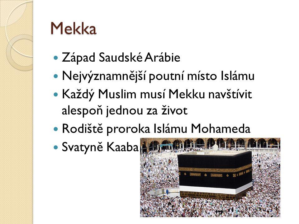 Mekka Západ Saudské Arábie Nejvýznamnější poutní místo Islámu
