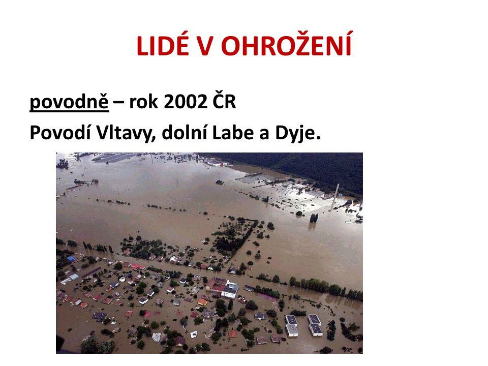 LIDÉ V OHROŽENÍ povodně – rok 2002 ČR Povodí Vltavy, dolní Labe a Dyje.