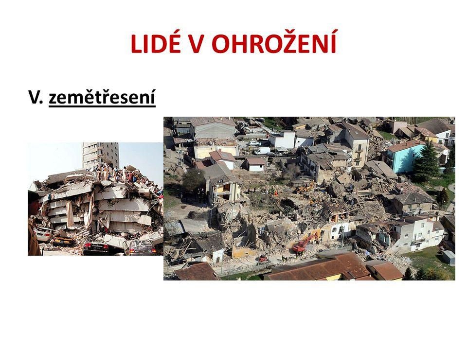 LIDÉ V OHROŽENÍ V. zemětřesení