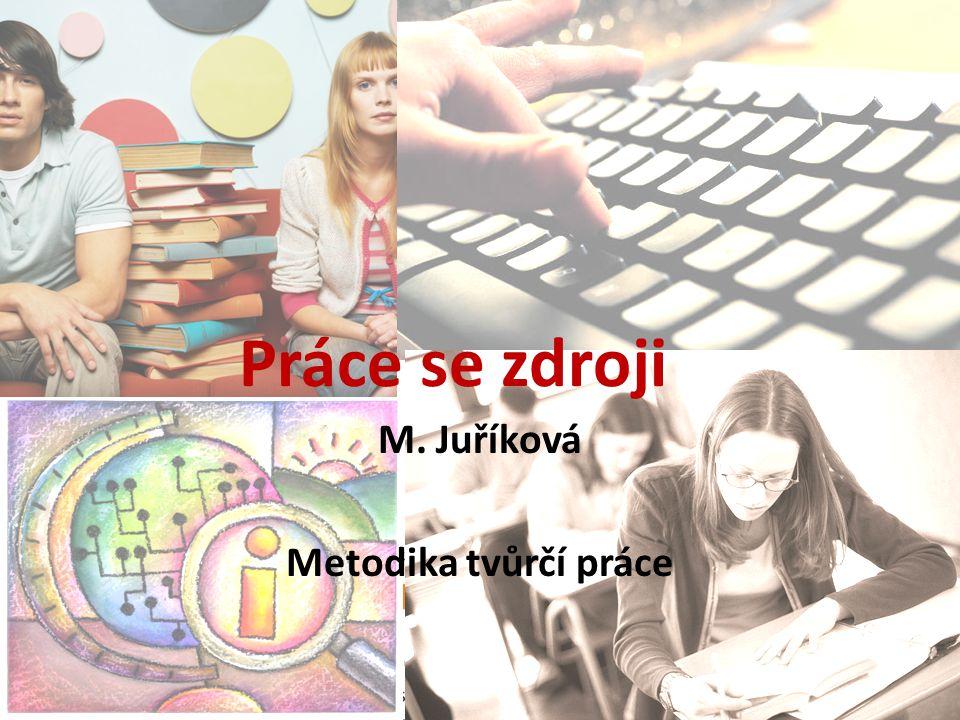 M. Juříková Metodika tvůrčí práce